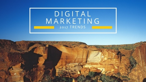 Digital Marketing Trends in 2017 you need to plan for now!