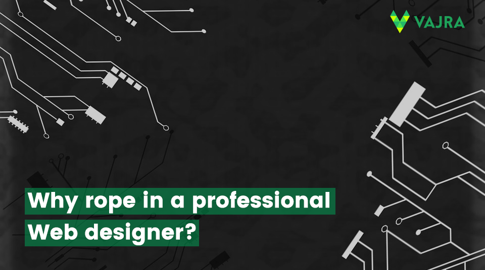 Why rope in a professional web designer?